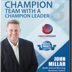 DVD 8 – Do You Have a Champion Team with a Champion Leader?