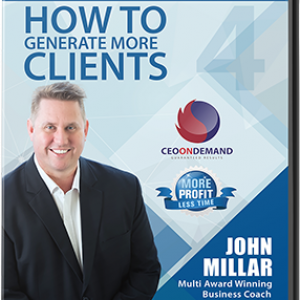 DVD 4 – How to Generate More Clients Profitably