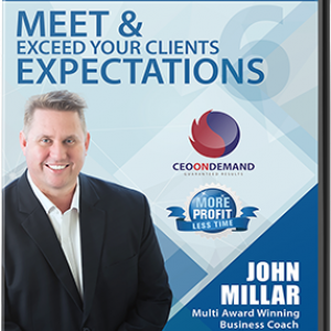 DVD 6 –  Meet and Exceed Your Clients Expectations